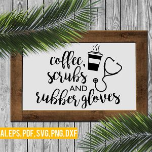 coffee, scrubs and rubber gloves svg