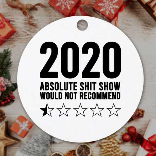 2020 shit show bauble