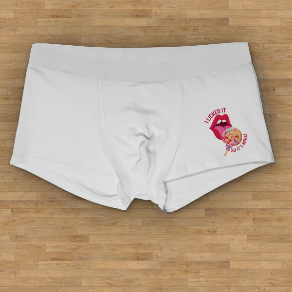 i licked it so its mine boxer shorts