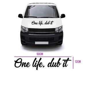 one life, dub it vinyl decal